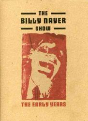 BILLY NAYER SHOW: EARLY YEARS
