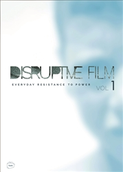 DISRUPTIVE FILM: EVERYDAY RESISTANCE TO POWER, VOL. 1