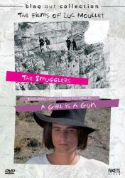 THE FILMS OF LUC MOULLET: THE SMUGGLERS / A GIRL IS A GUN