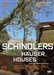 SCHINDLER'S HOUSES